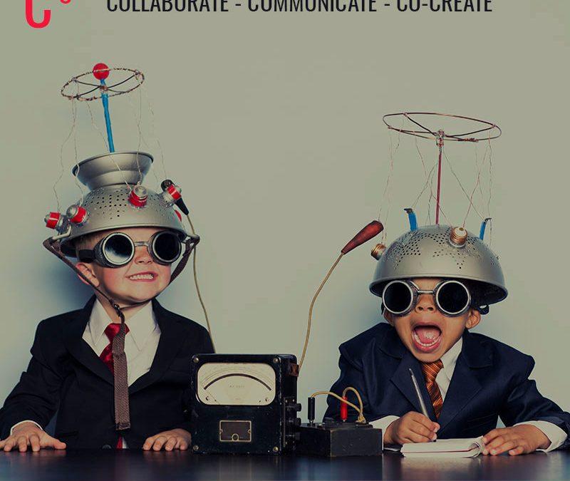 COLLABORATE COMMUNICATE CO-CREATE (C3)