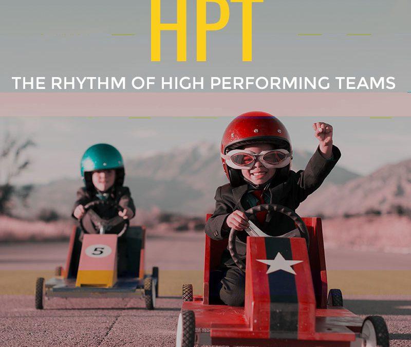 HIGH PERFORMING TEAMS (HPT)